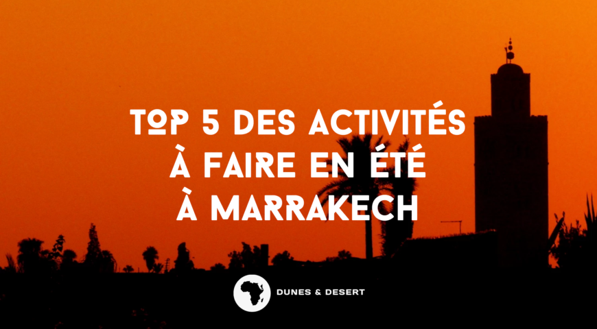 top-5-activites-ete-marrakech
